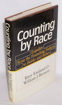 image of Counting by race; equality from the founding fathers to Bakke and Weber