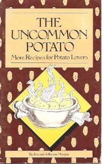 image of Uncommon Potato, The :  More Recipes for Potato Lovers