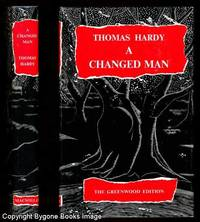 A Changed Man, The Waiting Supper and other tales concluding with The Romantic Adventures of a Milkmaid (The Greenwood edition) by Thomas Hardy - First Thus - 1966 - from Bygone Books and Biblio.com