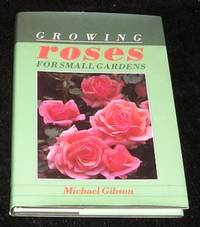 Growing Roses for Small Gardens