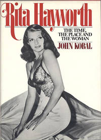 image of Rita Hayworth: The Time, The Place, and The Woman