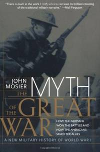 image of Myth of the Great War: A New Military History of World War I