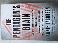 The Pentagon's Brain: An Uncensored History of DARPA, America's Top-Secret Military Research Agency by  Annie Jacobsen - Hardcover - from Bobbis Bookstore and Biblio.co.uk