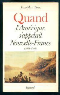 Quand: l'Amerique s'appelait Nouvelle-France 1608-1760