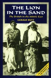 The Lion in the Sand, The British in the Middle East