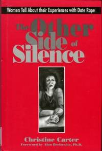 image of The Other Side Of Silence: Women Tell About Their Experiences With Date Rape