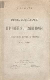 image of L'oeuvre Demi-Séculaire de la Societé de Littérature Finnoise et Le Mouvement National en Finlande de 1831 a 1881 [The Semi-Secular Work of the Finnish Literature Society and the Finnish National Movement 1831-1881]