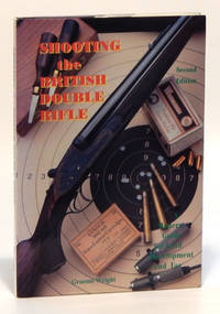 Shooting the British Double Rifle A Modern Guide for Load Development and Use