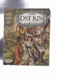 image of The Lost King ---by Rafael Sabatini ( Review Copy - McClelland and Stewart )