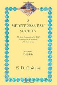 A Mediterranean Society: The Jewish Communities of the Arab World as Portrayed in the Documents of the Cairo Geniza, Vol. IV: Daily Life (Near Eastern Center, UCLA) by S. D. Goitein - Paperback - 1999-01-01 - from Books Express and Biblio.com
