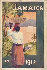 Jamaica in 1912 A Handbook of Information for Intending Settlers and Visitors with Some Account...