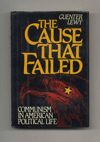 image of The Cause That Failed: Communism in American Political Life