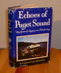 Echoes of Puget Sound, Fifty Years of Logging and Steamboating