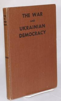 The War and Ukrainian Democracy: A Compilation of Documents from the Past and Present