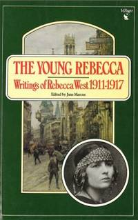 image of The Young Rebecca : Writings of Rebecca West, 1911-1917