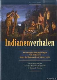 Indianenverhalen. De vroegste beschrijvingen van Indianen langs de Hudsonrivier (1609-1680)
