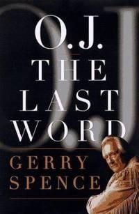 O. J the Last Word : O. J. the Last Word
