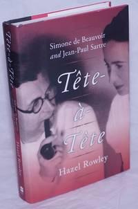 image of Tête-à-Tête: Simone de Beauvoir_Jean-Paul Sartre