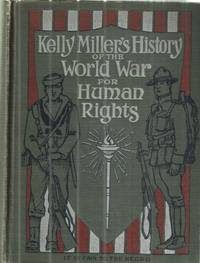 Kelly Miller's History or The World War for Human Rights