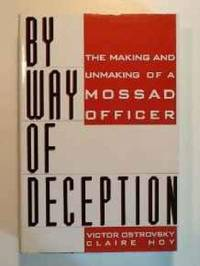 image of By Way of Deception: The Making and Unmaking of a Mossad Officer