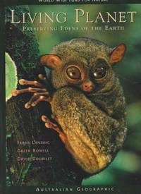 Living Planet [World Wide Fund For Nature] - Preserving Edens of the Earth