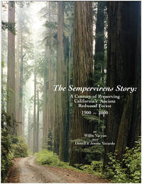 The Sempervirens Story: A Century of Preserving California's Ancient Redwood Forest 1900-2000