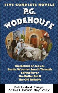 image of P.G. Wodehouse : Five Complete Novels (The Return of Jeeves, Bertie Wooster Sees It Through, Spring Fever, The Butler Did It, Th