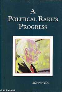A Political Rake's Progress and Other Poems