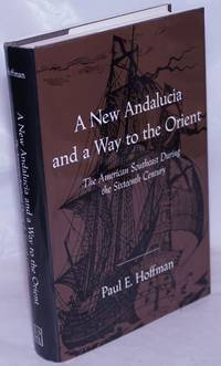 image of A New Andalucia and a Way to the Orient - The American Southeast During the Sixteenth Century