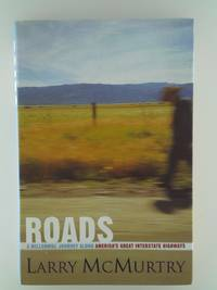 image of Roads: A Millennial Journey Along America's Great Interstate Highways Mcmurtry, Larry