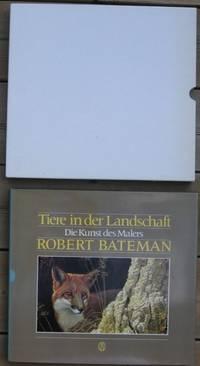 """Tiere in der Landschaft D. Kunst d. Malers Robert Bateman  -(original english title """"The Art of Robert Bateman)- -(text is in German)-"""