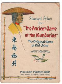 Standard Rules for The Ancient Game of the Mandarins (Mahjong) The Original Game of Old China