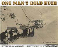 One Man's Gold Rush. A Klondike Album
