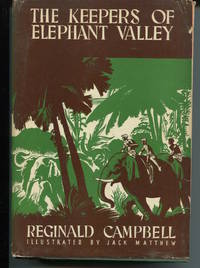 The Keepers of Elephant Valley. A Story of the Jungle.