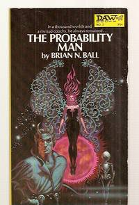 THE PROBABILITY MAN by  Brian N. [cover art by Kelly Freas] Ball - Paperback - First Edition - 1972 - from biblioboy (SKU: 37408)