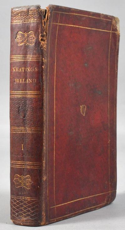 1811. KEATING, Jeoffrey. FORUS FEASA AR EIRINN/A COMPLETE HISTORY OF IRELAND, FROM THE FIRST COLONIZ...