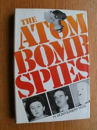 The Atom Bomb Spies by  H. Montgomery Hyde - First Canada edition first printing - 1980 - from Scene of the Crime Books, IOBA (SKU: biblio9667)