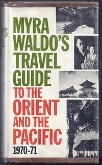 image of Myra Waldo's Travel Guide to the Orient and the Pacific 1970-71