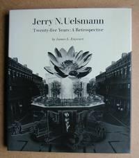Jerry N. Uelsmann Twenty-Five Years: A Retrospective.
