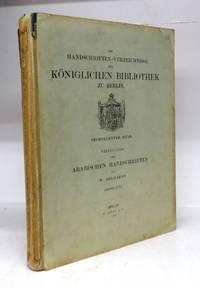 Die Handschriften-Verzeichnisse der Koniglichen zu Berlin. Sechszehnter Band. Verzeichniss der Arabischen Handschriften. Vierter Band