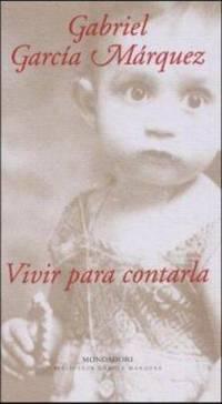 Vivir para Contarla by Gabriel Garc?a M?rquez - Hardcover - 2002 - from ThriftBooks and Biblio.com