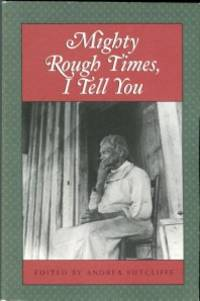 image of Mighty Rough Times, I Tell You: Personal Accounts Of Slavery In Tennessee