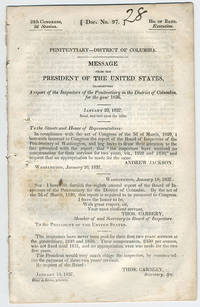 [drop-title] Penitentiary—District of Columbia. Message from the President of the United States, transmitting a report of the inspectors of the penitentiary in the District of Columbia, for the year 1836. January 23, 1837. Read, and laid upon the table.