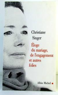 L'ELOGE DU MARIAGE DE L'ENGAGEMENT ET AUTRES FOLIES