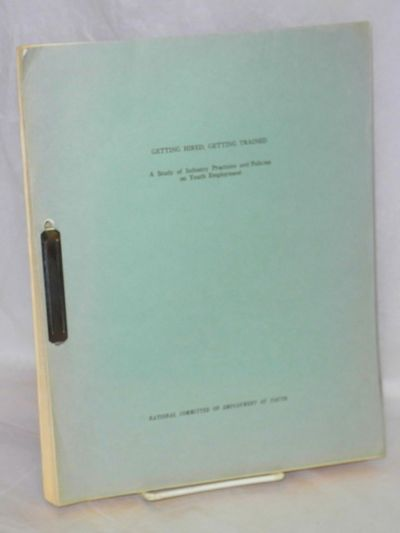 New York: National Committee on Employment of Youth, 1964. 156p., wraps bound with a metal clasp, 8....