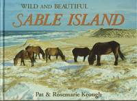 Wild and Beautiful Sable Island: Sand, Seals, Wild Horses, and Shipwrecks, Nova Scotia, Canada