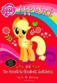 image of My Little Pony: Applejack and the Honest-to-Goodness Switcheroo (My Little Pony Chapter Books)