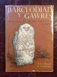 Barclodiad Y Gawres:The Excavation of A Megalithic Chamber Tomb In Anglesey 1952 -1953 by T.G.E. Powell And G.E. Daniel - 1st Edition - 1956 - from Three Geese In Flight Celtic Books and Biblio.com