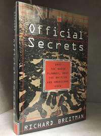 Official Secrets; What the Nazis Planned, What the British and Americans Knew by  Richard Breitman - Hardcover - from Burton Lysecki Books, ABAC/ILAB (SKU: 140713)