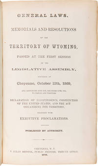 GENERAL LAWS, MEMORIALS AND RESOLUTIONS OF THE TERRITORY OF WYOMING, PASSED AT THE FIRST SESSION OF THE LEGISLATIVE ASSEMBLY, CONVENED AT CHEYENNE, OCTOBER 12th, 1869...